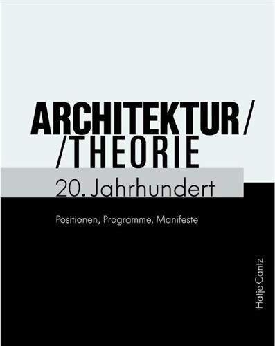 Architekturtheorie 20. Jahrhundert: Positionen, Programme, Manifeste