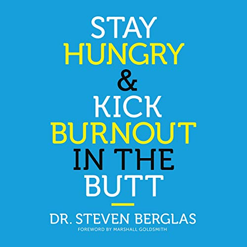 Stay Hungry & Kick Burnout in the Butt audiobook cover art