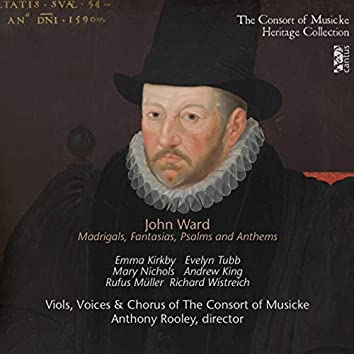 Ward: Madrigals, Fantasias, Psalms & Anthems