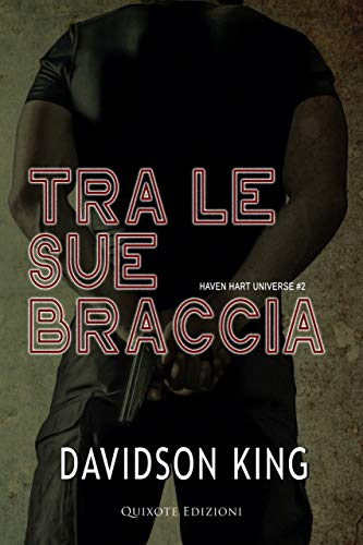 Tra le sue braccia (Haven Hart Vol. 2) di [Davidson King, Andrea Silvestri]