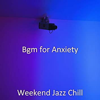 Bgm for Anxiety