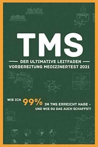 TMS - der ultimative Leitfaden | Vorbereitung Medizinertest 2021: Wie ich 99% Prozent im TMS erreicht habe und wie du das auch schaffst