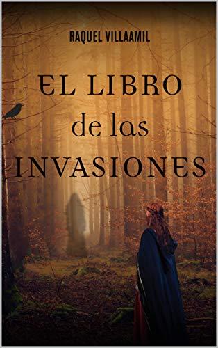 El libro de las invasiones (El aviso de los cuervos nº 2)