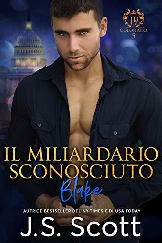 Il Miliardario Sconosciuto ~Blake (L'ossessione del Miliardario vol 10)