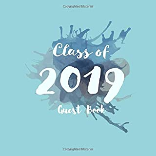 Class Of 2019 Guest Book: Large Square Message Guest Book, Scrapbook | High School, College, Senior, University | For Friends, Teachers & Family To Write In | Lined & Unlined Pages (Graduation)