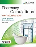 Pharmacy Calculations for Technicians - Sixth Edition - Text and eBook (1-year access) and NAVIGATOR+ (codes via ground delivery)