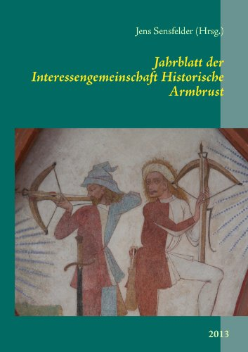 Jahrblatt der Interessengemeinschaft Historische Armbrust: 2013