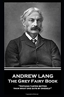 "Andrew Lang - The Grey Fairy Book: ""Nothing tastes better than what one eats by oneself"""