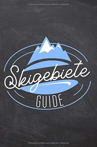 Skigebiete Guide: Für Skifahrer und Snowboarder um den Aufenthalt in einem Skigebiet zu erfassen - Vorgedruckte Seiten zum Ausfüllen - Bewertung für ... - Schreiben Sie Ihren eigenen Ski Reiseführer
