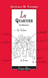 Le Quartier: Les Messieurs par Gonçalo M. Tavares