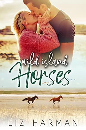 Wild Island Horses by [Liz Harman]