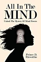 All in the Mind: Unlock the Mystery of Mind Powers