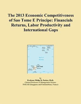The 2013 Economic Competitiveness of Sao Tome E Principe: Financials Returns, Labor Productivity and International Gaps