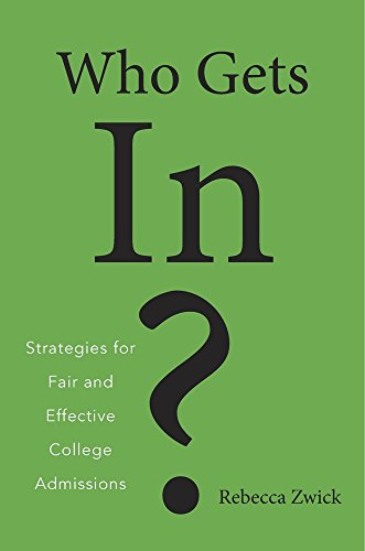 Image of Who Gets In?: Strategies for Fair and Effective College Admissions