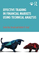 Effective Trading in Financial Markets Using Technical Analysis Front Cover