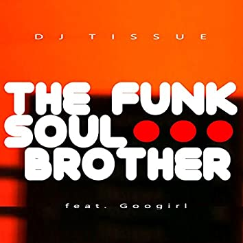 The Funk Soul Brother