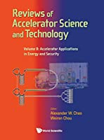 Reviews of Accelerator Science and Technology: Accelerator Applications in Energy and Security