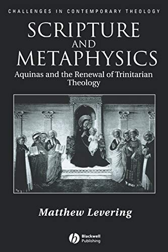 Scripture and Metaphysics: Aquinas and the Renewal of Trinitarian Theology (Challenges in Contemporary Theology) ~ TOP Books