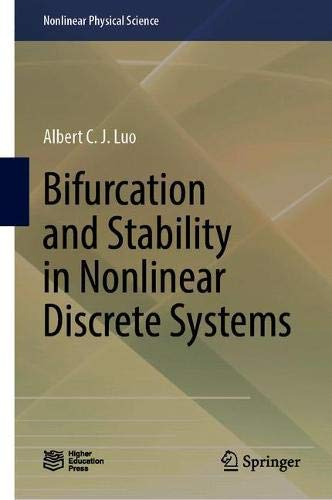 Bifurcation and Stability in Nonlinear Discrete Systems (Nonlinear Physical Science)