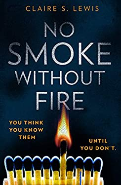No Smoke Without Fire: a gripping and addictive psychological thriller