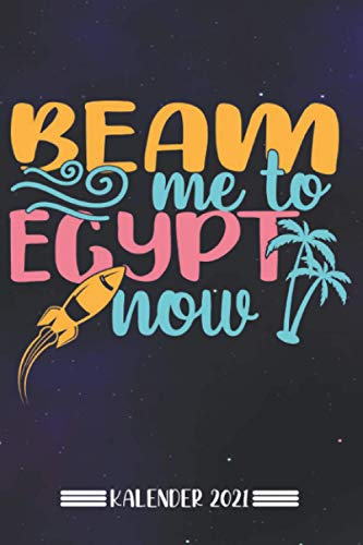 "Kalender: Beam mich nach Ã""gypten Kalender 2021 | Kalender & Notizbuch| Urlaub Ã""gypten|A5 6x9 Format (15,24 x 22,86 cm)"