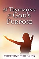 A Testimony for God's Purpose