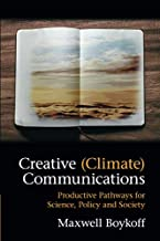 Creative (Climate) Communications: Productive Pathways for Science, Policy and Society