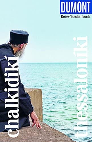 DuMont Reise-Taschenbuch Chalkidikí & Thessaloníki: Reiseführer plus Reisekarte. Mit besonderen Autorentipps und vielen Touren.