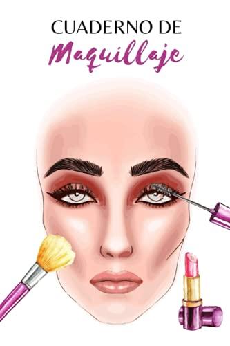 Cuaderno De Maquillaje: 100 Face Charts a completar con dibujo esquemático de un rostro para plasmar ideas de maquillaje y así bocetar - Boceta, anota ... combinaciones de colores. Book de maquillador