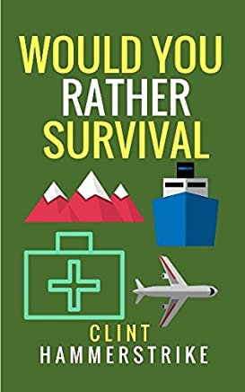 Would You Rather Survival: A collection of hilarious hypothetical questions