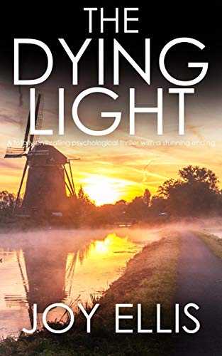 THE DYING LIGHT a totally enthralling psychological thriller with a stunning ending (Detective Matt Ballard Book 3) (English Edition)