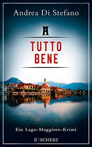 Tutto Bene - Ein Lago-Maggiore-Krimi (Lukas Albano Geier, Band 1)