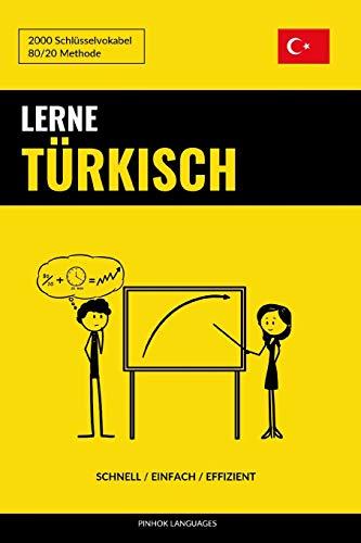 Lerne Türkisch - Schnell / Einfach / Effizient: 2000 Schlüsselvokabel