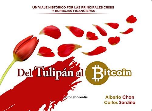 Del tulipán al bitcoin. Un viaje histórico por las principales crisis y burbujas financieras