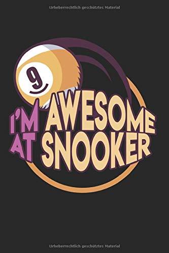 I'M Awesome At Snooker: Leeres Billard Notizbuch für Billardspieler zum selbst eintragen und notieren. Notizheft für Ergebnisse, Skizzen und ... für Billardfans, Pool & Snooker Spieler