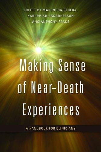 Making Sense of Near-Death Experiences: A Handbook for Clinicians