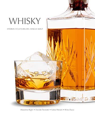 Whisky. Storia e cultura del single malt