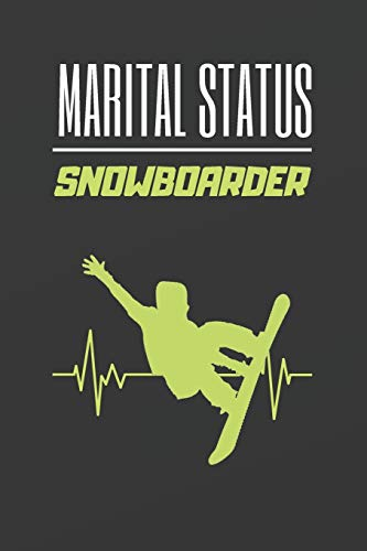 MARITAL STATUS SNOWBOARDER: BLANK LINED NOTEBOOK. JOURNAL. PERSONAL DIARY. CREATIVE GIFT FOR SNOWBOARD LOVERS. BIRTHDAY PRESENT.