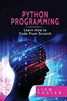 Pyton Programming: Learn How to Code From Scratch