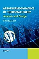 Aerothermodynamics of Turbomachinery: Analysis and Design