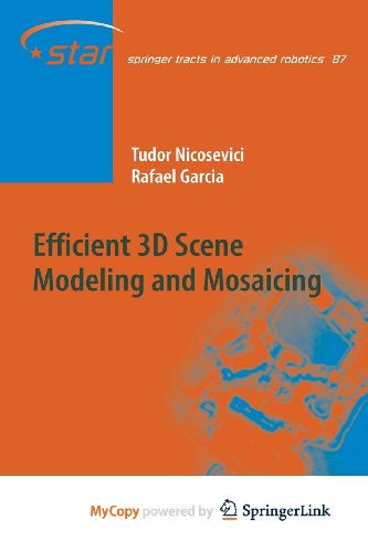 Efficient 3D Scene Modeling and Mosaicing