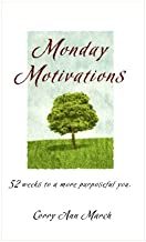 Monday Motivation: 52 Weeks to a More Purposeful You (Volume 1)