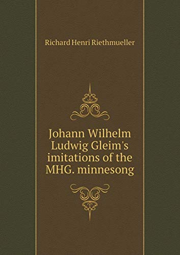Johann Wilhelm Ludwig Gleim's Imitations of the Mhg. Minnesong