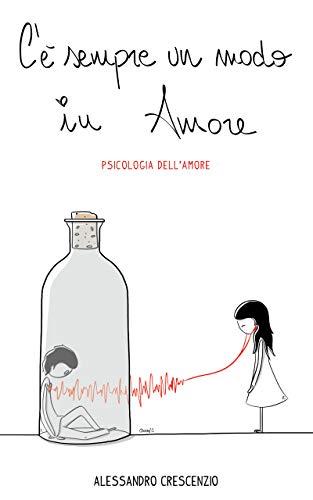 C'è sempre un modo in amore: Psicologia dell'amore