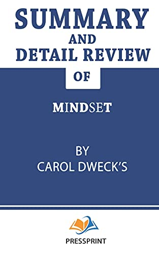 Summary and Detail Review of Mindset by Carol Dwecks PressPrint