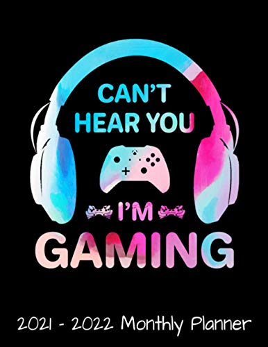 Can't Hear You I'm Gaming 2021 - 2022 Monthly Planner: Funny Video Gamer Gift - Daily Weekly Monthly Planner - 24 Months Jan 2021 to Dec 2022 Diary, ... with Inspirational Quotes, Notes, To Do's