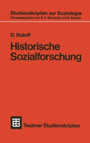 Historische Sozialforschung: Einfuehrung und Ueberblick (Teubner Studienskripten zur Soziologie)