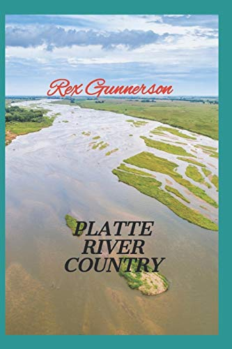 Compare Textbook Prices for PLATTE RIVER COUNTRY: A WESTERN NOVEL OF ACTION AND ADVENTURE  ISBN 9798656936323 by Gunnerson, Rex A