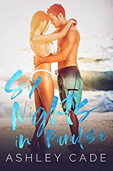 Six Nights in Paradise by [Ashley Cade, Stacy Sanford]