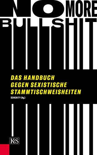No More Bullshit: Das Handbuch gegen sexistische Stammtischweisheiten